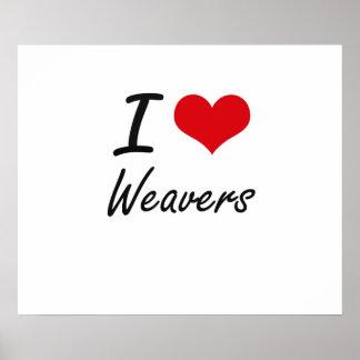 I love Weavers Poster