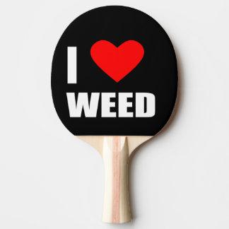 i love weed ping pong paddle