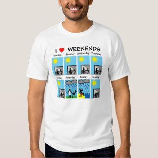 I love weekends tee shirt