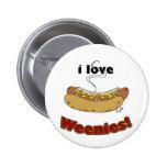 I Love Weenies ~ Hot Dogs 2 Inch Round Button