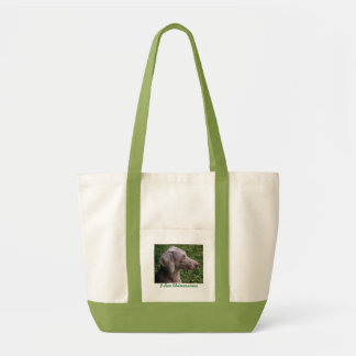 I LOVE WEIMARANERS BAG