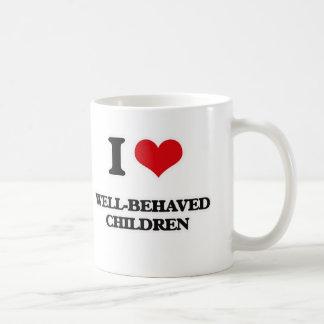 I Love Well-Behaved Children Coffee Mug