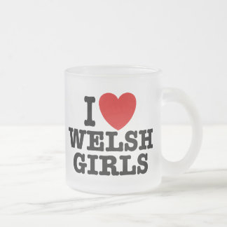 I Love Welsh Girls Frosted Glass Coffee Mug
