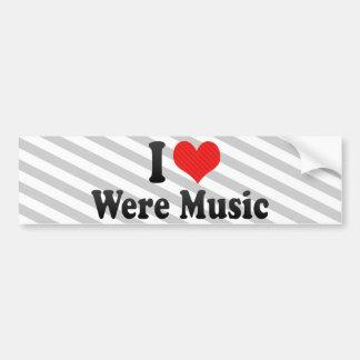 I Love Were Music Bumper Stickers