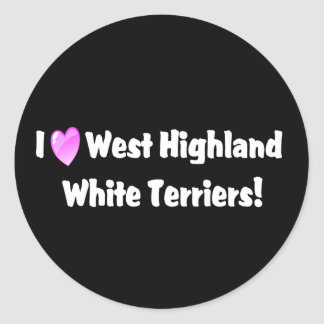 I Love West Highland Whites Westies Classic Round Sticker