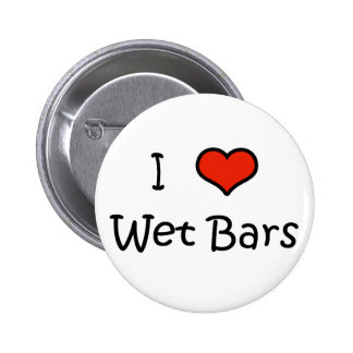 I Love Wet Bars Pinback Buttons