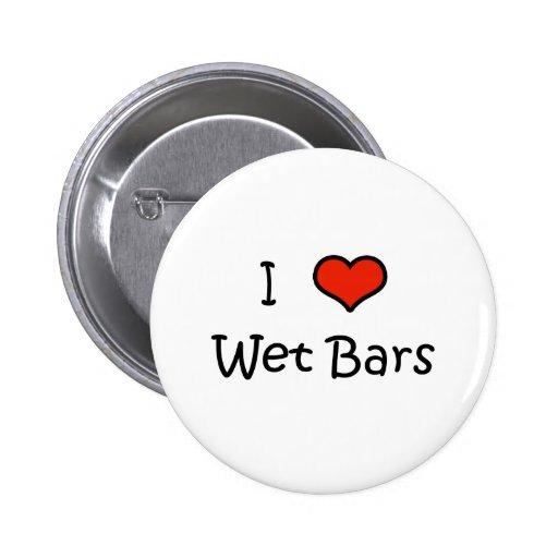 I Love Wet Bars Pins