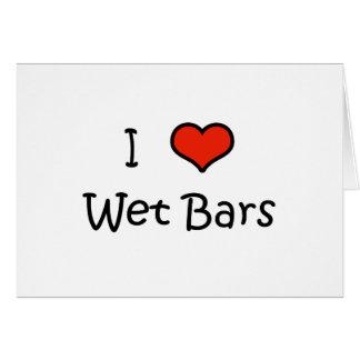I Love Wet Bars Cards