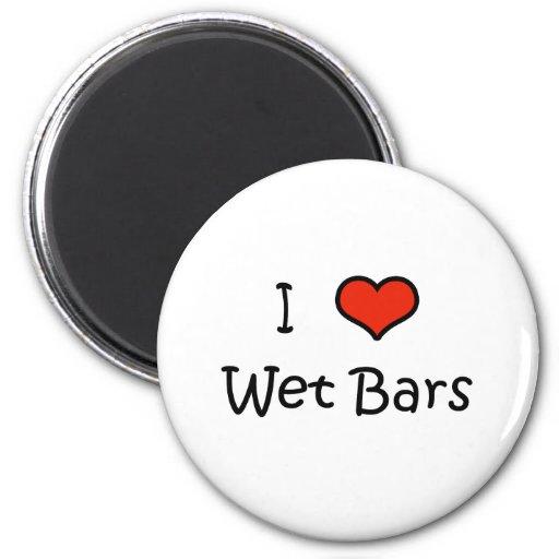 I Love Wet Bars Fridge Magnets