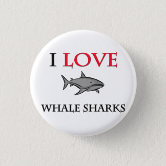 I Love Whale Sharks 1 Inch Round Button