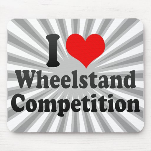 I love Wheelstand Competition Mouse Pads