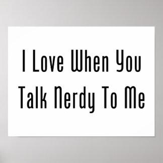 I Love When You Talk Nerdy To Me Print
