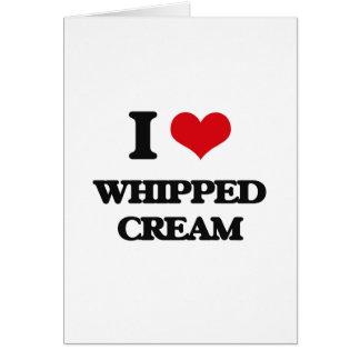 I love Whipped Cream Greeting Card