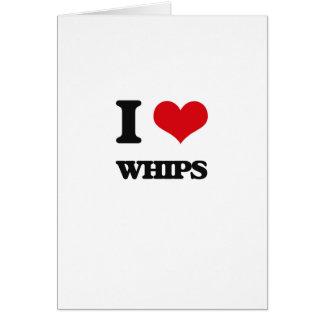 I love Whips Greeting Card