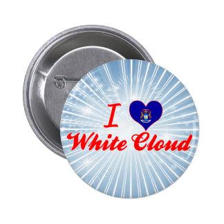 I Love White Cloud, Michigan Pinback Buttons