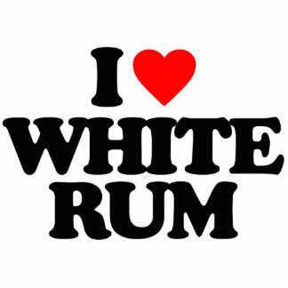I LOVE WHITE RUM ACRYLIC CUT OUT