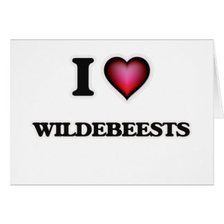 I Love Wildebeests Card