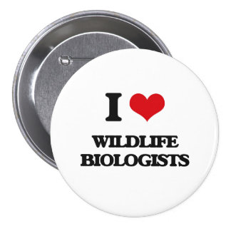 I love Wildlife Biologists Pinback Buttons