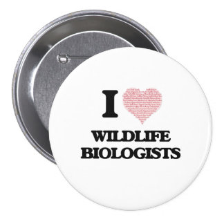 I love Wildlife Biologists (Heart made from words) 3 Inch Round Button