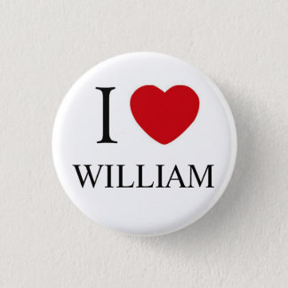 I Love William Badge 1 Inch Round Button