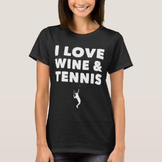 I love wine and tennis T-Shirt