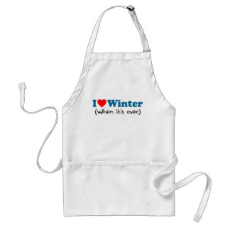 I Love Winter When It's Over Funny Apron
