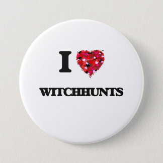 I love Witchhunts 3 Inch Round Button