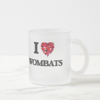 I love Wombats Frosted Glass Mug