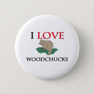 I Love Woodchucks 2 Inch Round Button