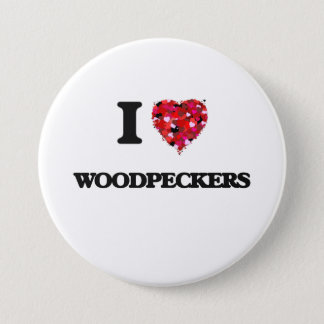I love Woodpeckers 3 Inch Round Button