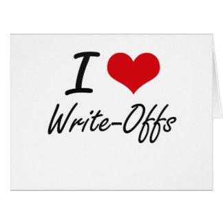 I love Write-Offs Big Greeting Card