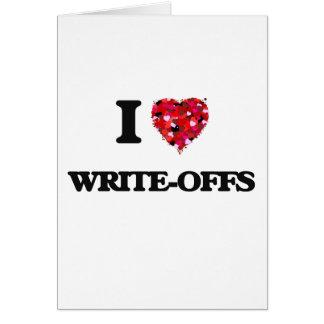 I love Write-Offs Greeting Card