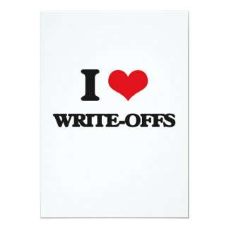"I love Write-Offs 5"" X 7"" Invitation Card"