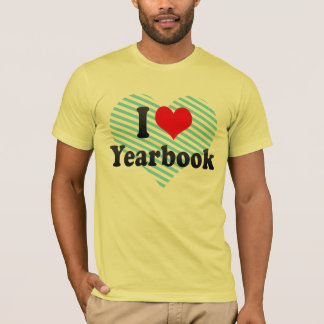 I love Yearbook T-Shirt
