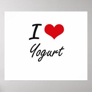 I Love Yogurt artistic design Poster