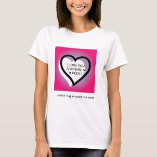 I Love You A Bushel And A Peck ~ Hug Around T-Shirt