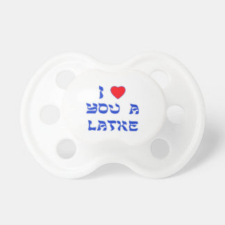 I Love You a Latke Baby Pacifiers