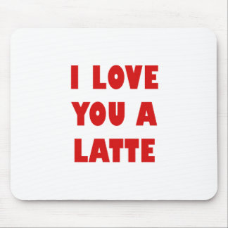 I Love You a Latte Mouse Pad