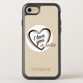 I love you a latte | OtterBox symmetry iPhone 8/7 case