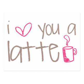 I Love You A Latte Postcard