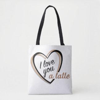 I love you a latte | Tote Bag