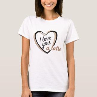 I love you a latte | Women's t-shirt