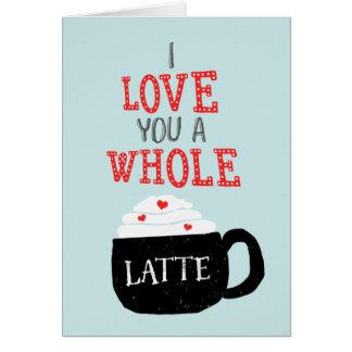 I Love You A Whole Latte Valentine Card