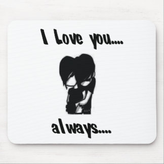 I Love You Always Mousepad
