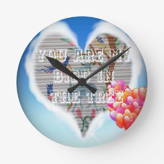 I Love You are my bird in the trees Clock