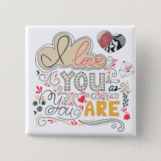 I Love You as You Are| Romantic lettering 2 Inch Square Button