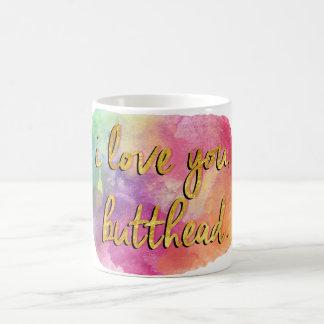 i love you butthead coffee mug