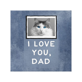I Love You Dad Custom Cat Wrapped Canvas