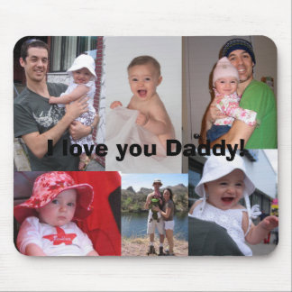 I love you Daddy! Mouse Pad