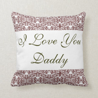 I Love You, Daddy Throw Pillow